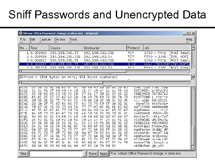 Sniff Passwords and Unencrypted Data