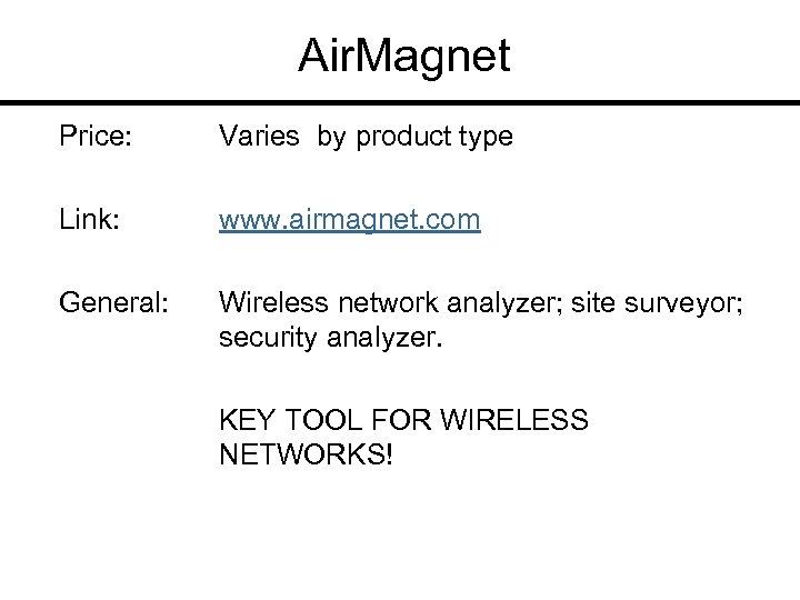 Air. Magnet Price: Varies by product type Link: www. airmagnet. com General: Wireless network