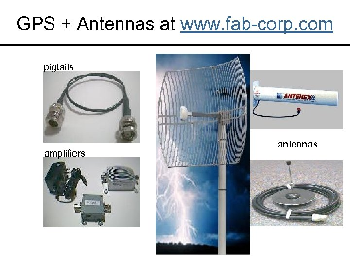 GPS + Antennas at www. fab-corp. com pigtails amplifiers antennas