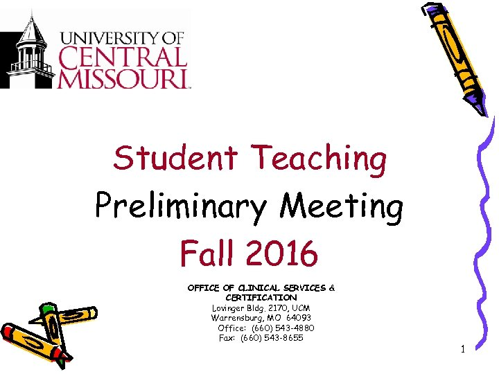 Student Teaching Preliminary Meeting Fall 2016 OFFICE OF CLINICAL SERVICES & CERTIFICATION Lovinger Bldg.