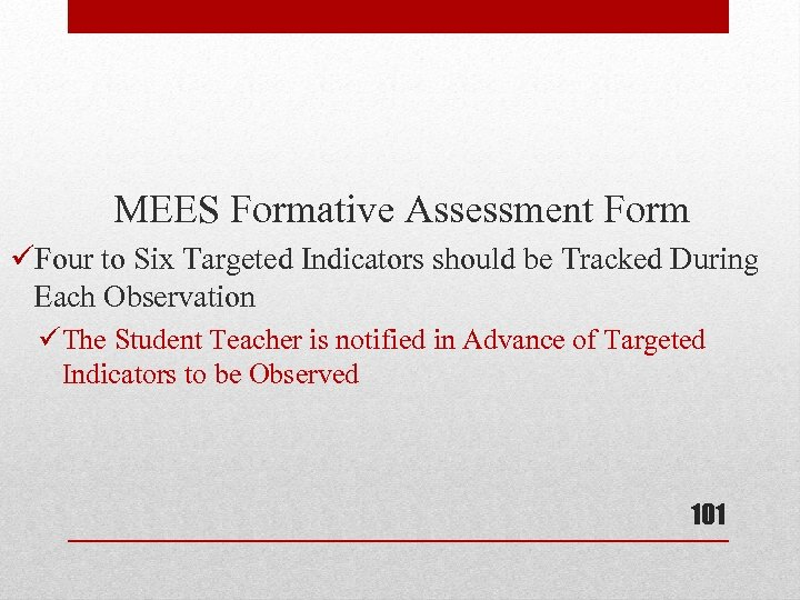 MEES Formative Assessment Form üFour to Six Targeted Indicators should be Tracked During Each