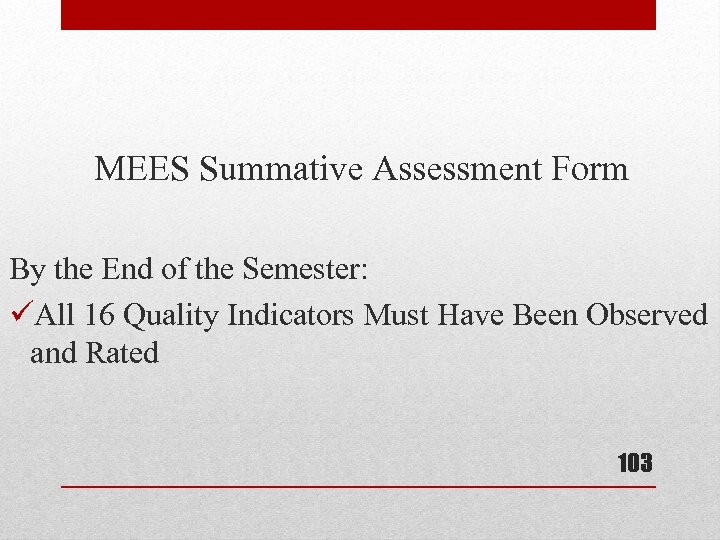 MEES Summative Assessment Form By the End of the Semester: üAll 16 Quality Indicators