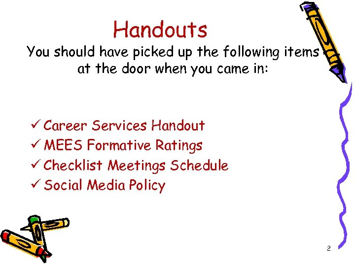 Handouts You should have picked up the following items at the door when you
