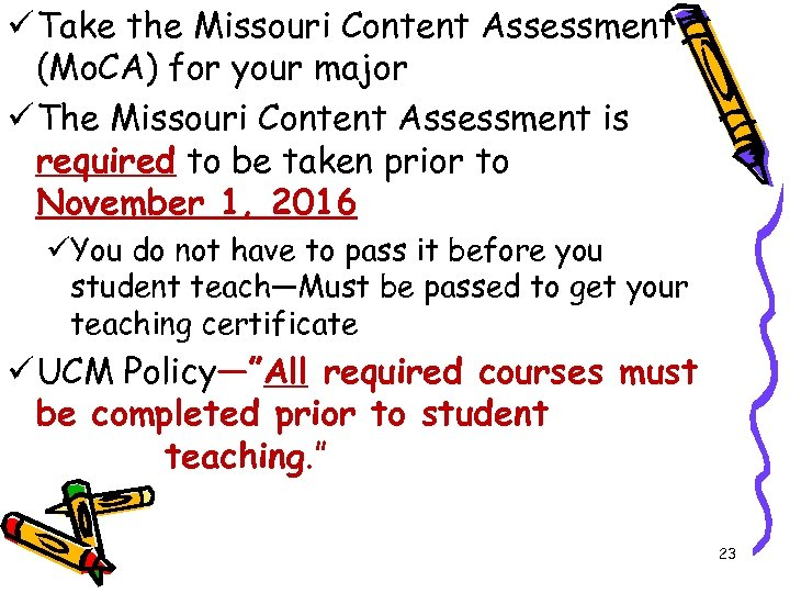 ü Take the Missouri Content Assessment (Mo. CA) for your major ü The Missouri
