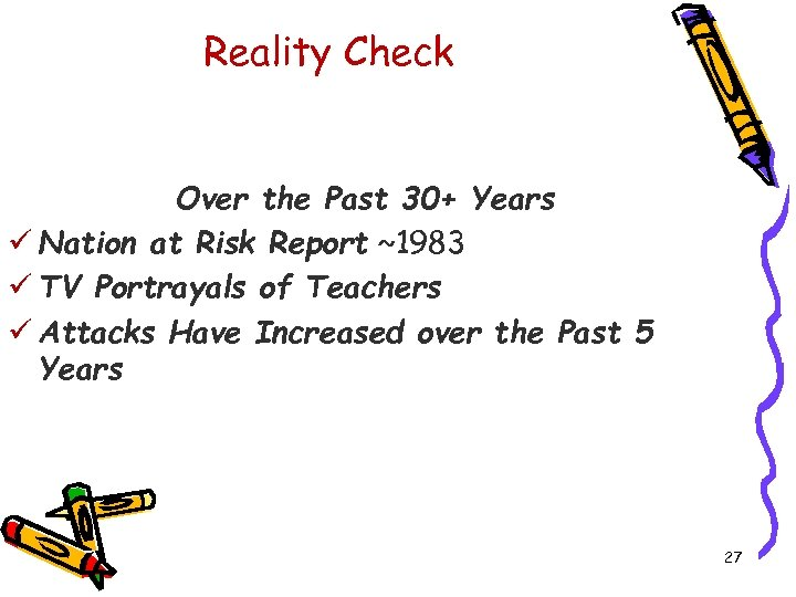 Reality Check Over the Past 30+ Years ü Nation at Risk Report ~1983 ü