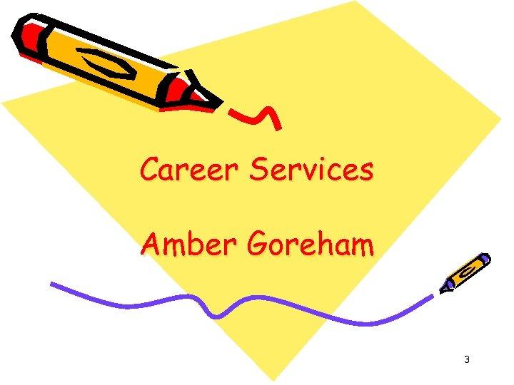 Career Services Amber Goreham 3