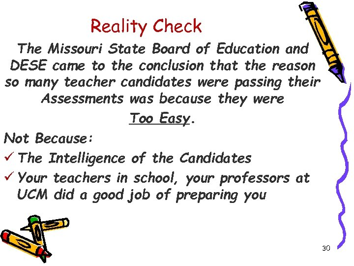 Reality Check The Missouri State Board of Education and DESE came to the conclusion