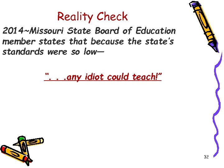 Reality Check 2014~Missouri State Board of Education member states that because the state's standards