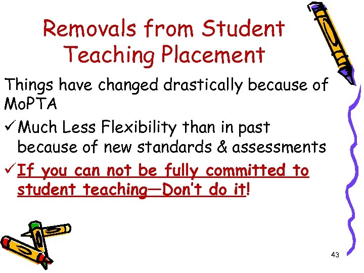 Removals from Student Teaching Placement Things have changed drastically because of Mo. PTA ü