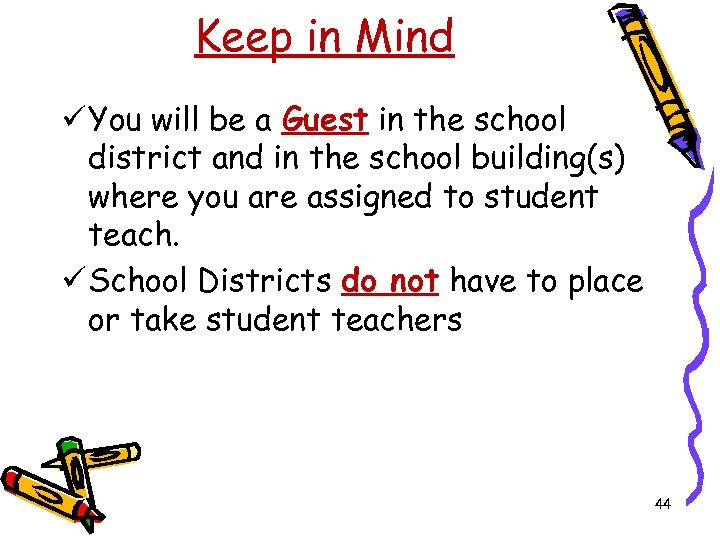 Keep in Mind ü You will be a Guest in the school district and
