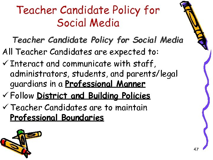 Teacher Candidate Policy for Social Media All Teacher Candidates are expected to: ü Interact