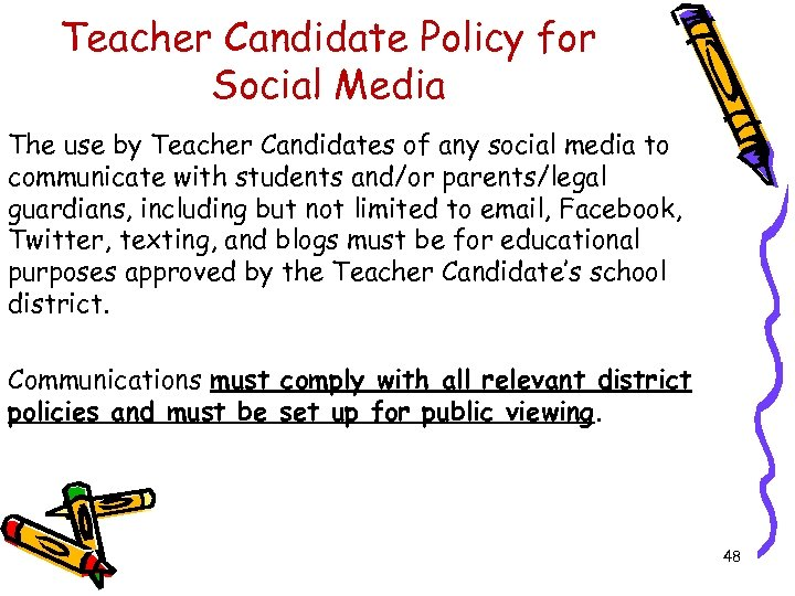 Teacher Candidate Policy for Social Media The use by Teacher Candidates of any social