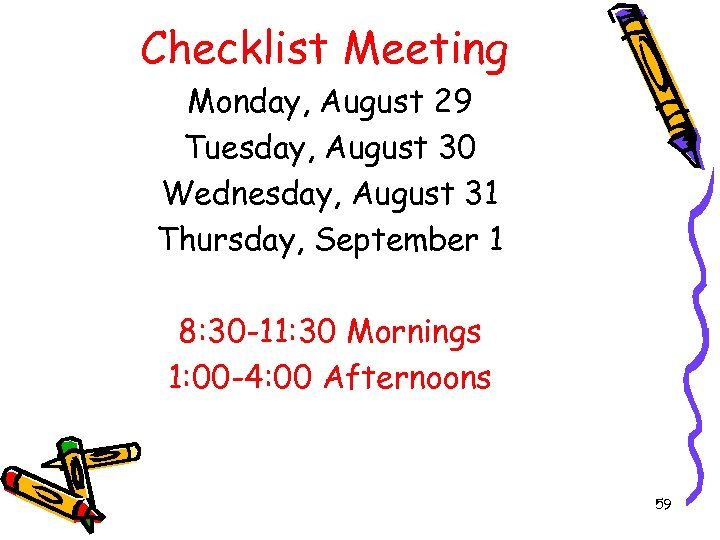 Checklist Meeting Monday, August 29 Tuesday, August 30 Wednesday, August 31 Thursday, September 1