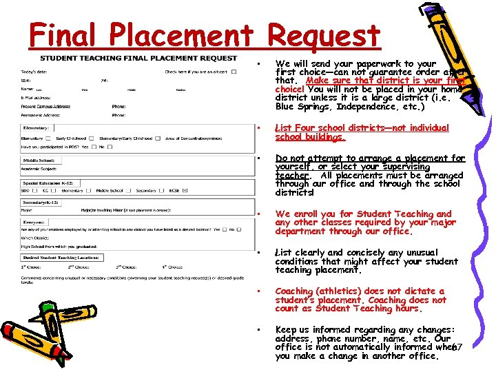 Final Placement Request • We will send your paperwork to your first choice—can not