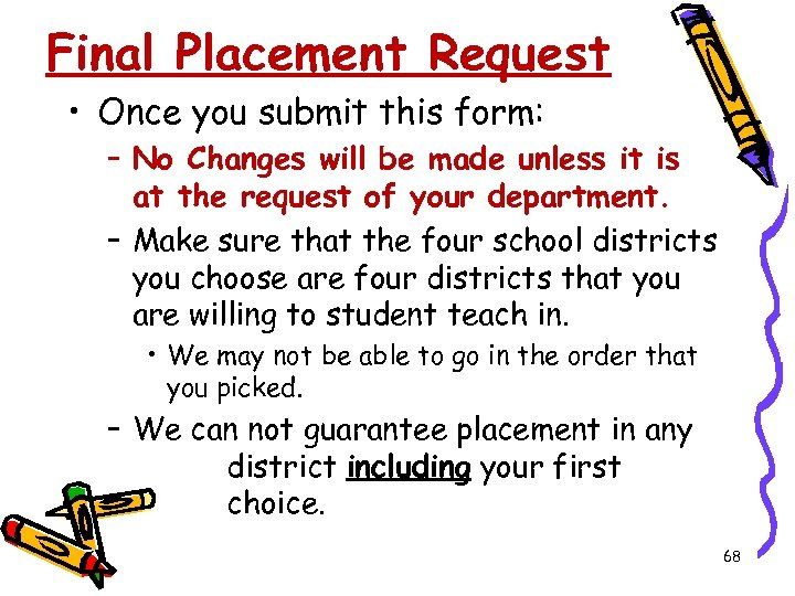 Final Placement Request • Once you submit this form: – No Changes will be