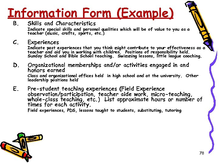 Information Form (Example) B. Skills and Characteristics C. Experiences D. Organizational memberships and/or activities