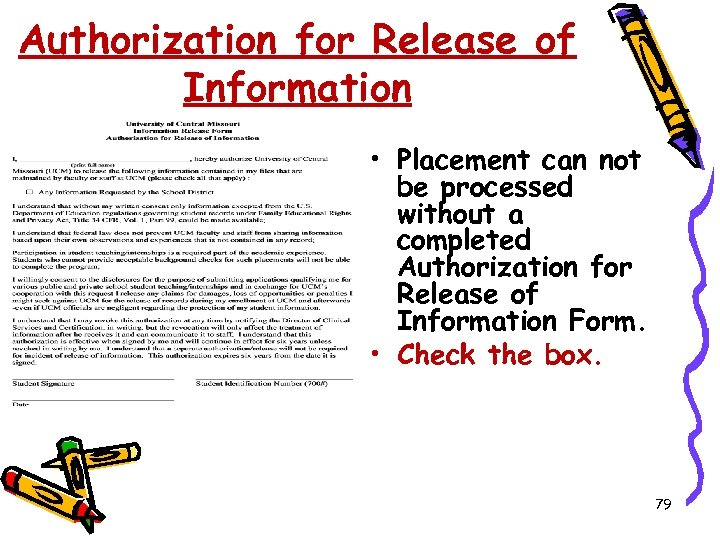Authorization for Release of Information • Placement can not be processed without a completed
