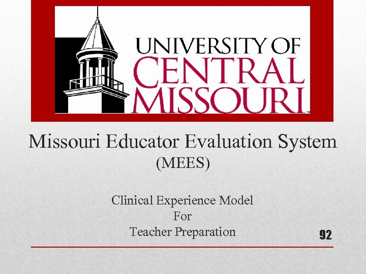 Missouri Educator Evaluation System (MEES) Clinical Experience Model For Teacher Preparation 92