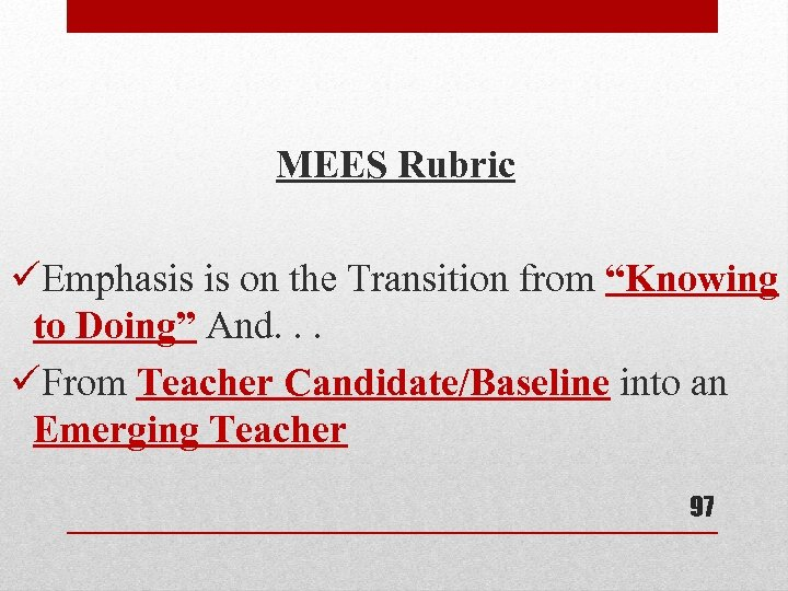 """MEES Rubric üEmphasis is on the Transition from """"Knowing to Doing"""" And. . ."""