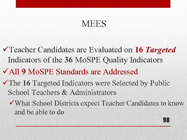 MEES üTeacher Candidates are Evaluated on 16 Targeted Indicators of the 36 Mo. SPE