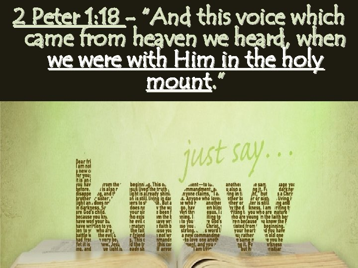 """2 Peter 1: 18 - """"And this voice which came from heaven we heard,"""