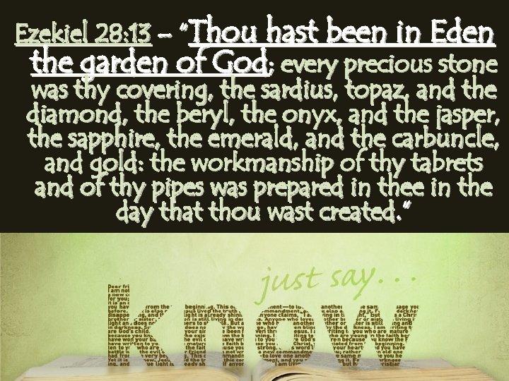 """Ezekiel 28: 13 – """"Thou hast been in Eden the garden of God; every"""