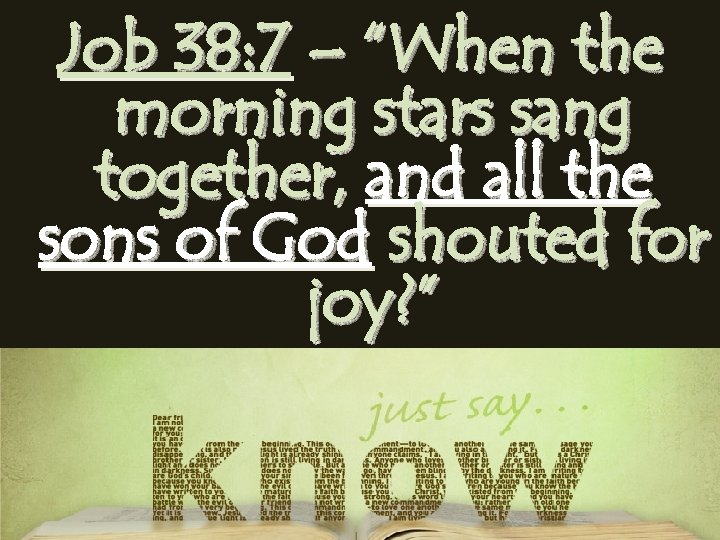 """Job 38: 7 – """"When the morning stars sang together, and all the sons"""