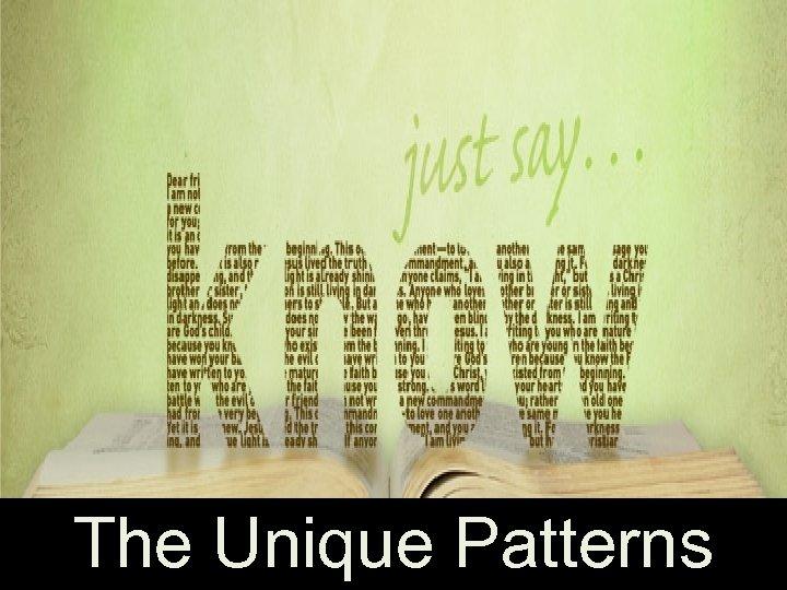 The Unique Patterns