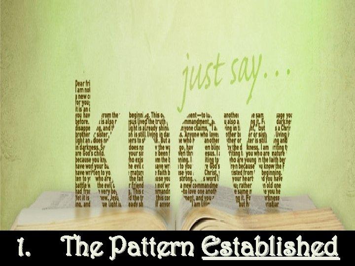 1. The Pattern Established