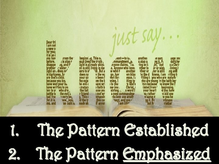 1. The Pattern Established 2. The Pattern Emphasized