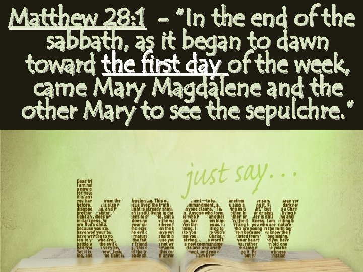 """Matthew 28: 1 - """"In the end of the sabbath, as it began to"""
