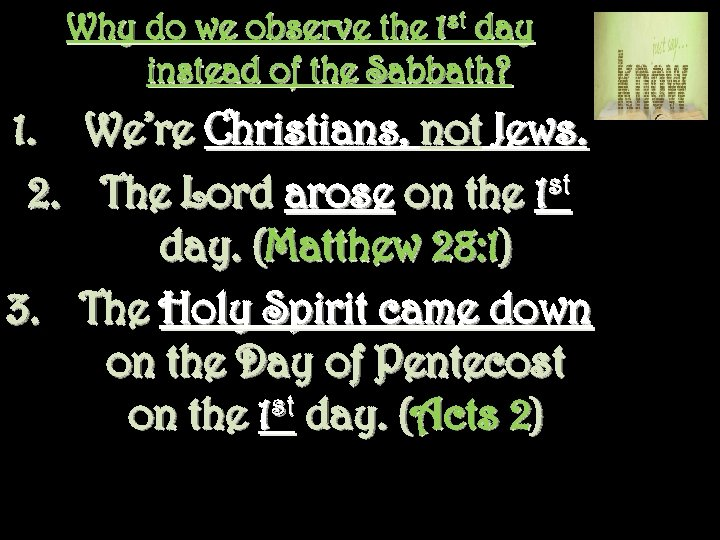 Why do we observe the 1 st day instead of the Sabbath? 1. 2.