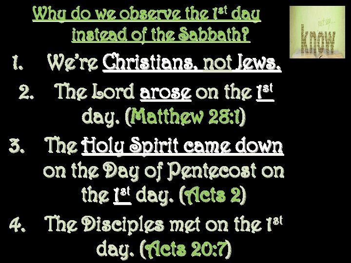 Why do we observe the 1 st day instead of the Sabbath? 1. We're