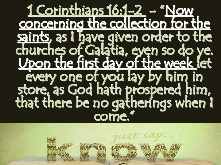 """1 Corinthians 16: 1 -2 - """"Now concerning the collection for the saints, as"""