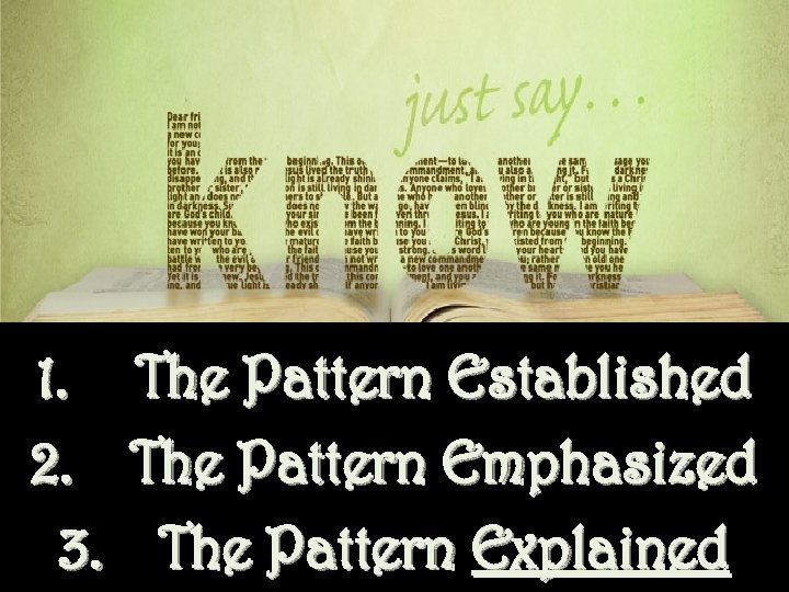 1. 2. 3. The Pattern Established The Pattern Emphasized The Pattern Explained