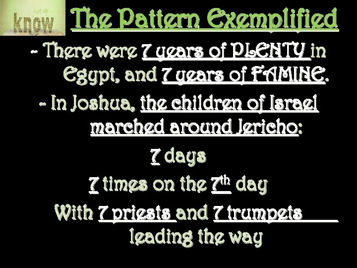 The Pattern Exemplified - There were 7 years of PLENTY in Egypt, and 7