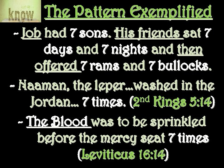 The Pattern Exemplified - Job had 7 sons. His friends sat 7 days and