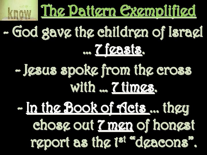 The Pattern Exemplified - God gave the children of Israel … 7 feasts. -
