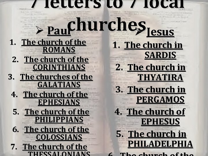 7 letters to 7 local churches. Jesus Ø Paul Ø 1. The church of