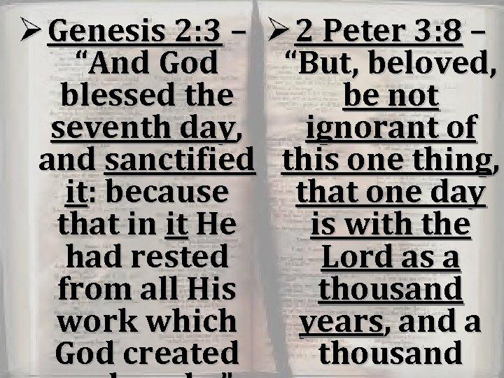 """Ø Genesis 2: 3 – Ø 2 Peter 3: 8 – """"And God """"But,"""
