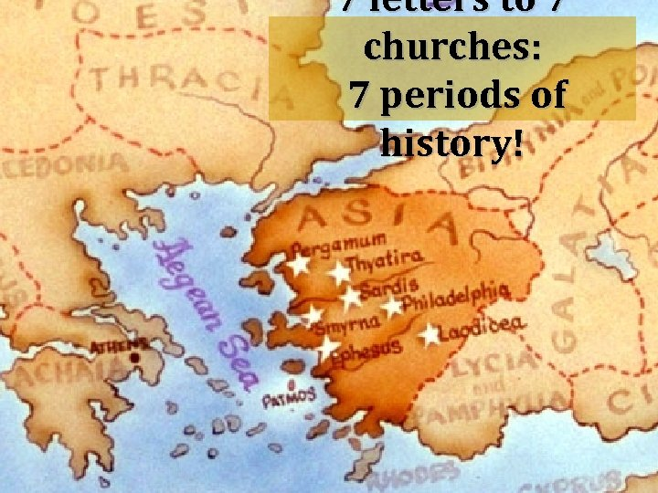 7 letters to 7 churches: 7 periods of history!