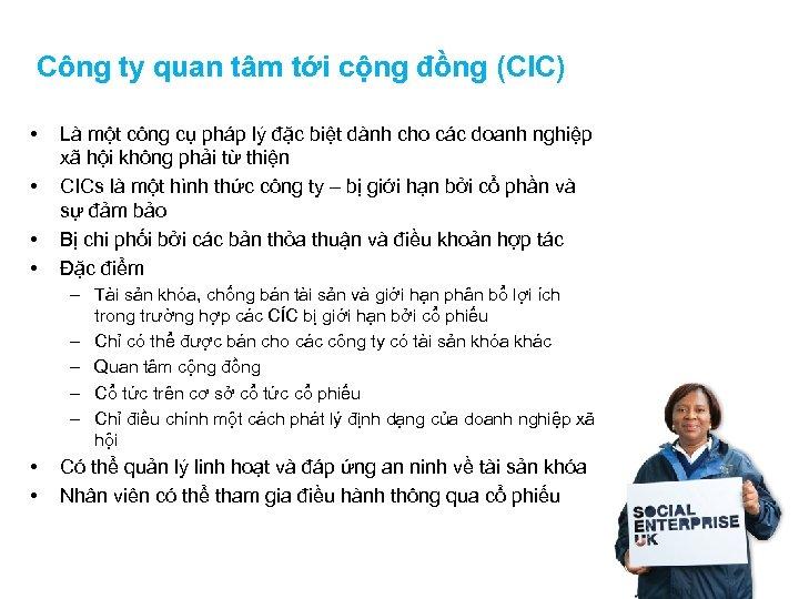 Công ty quan tâm tới cộng đồng (CIC) • • Là một công cụ