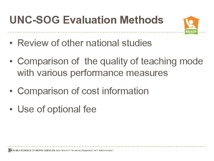 UNC-SOG Evaluation Methods • Review of other national studies • Comparison of the quality