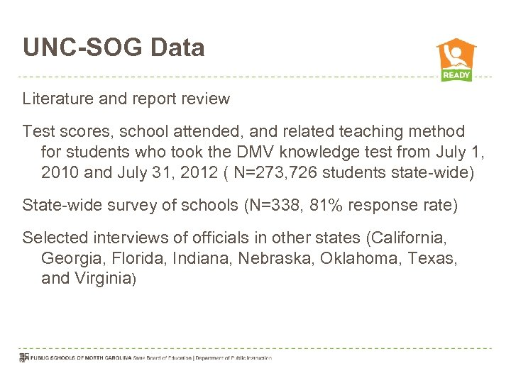 UNC-SOG Data Literature and report review Test scores, school attended, and related teaching method