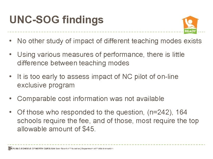 UNC-SOG findings • No other study of impact of different teaching modes exists •