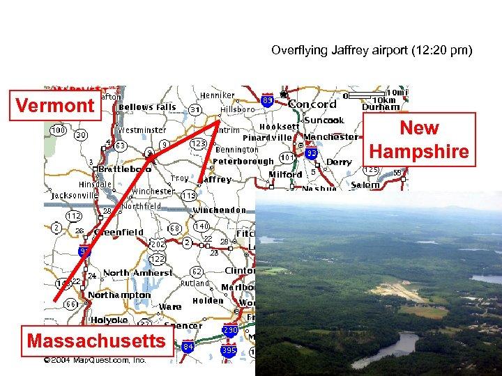 Overflying Jaffrey airport (12: 20 pm) Vermont New Hampshire Massachusetts