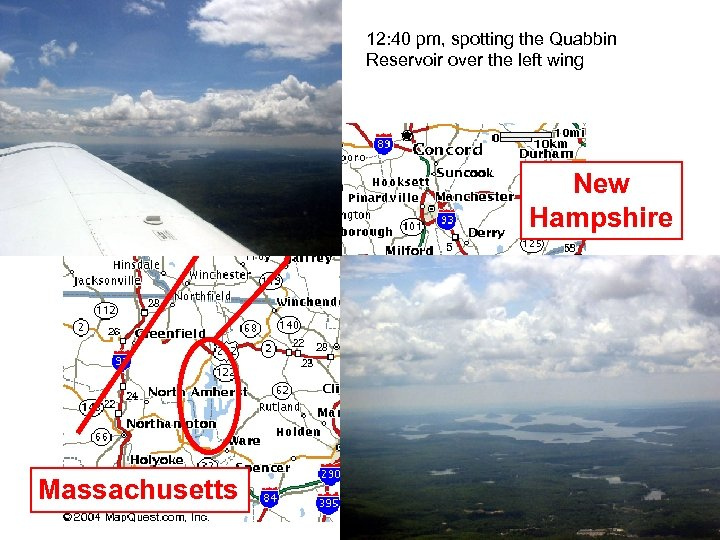 12: 40 pm, spotting the Quabbin Reservoir over the left wing Vermont New Hampshire