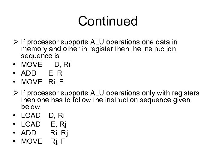 Continued Ø If processor supports ALU operations one data in memory and other in