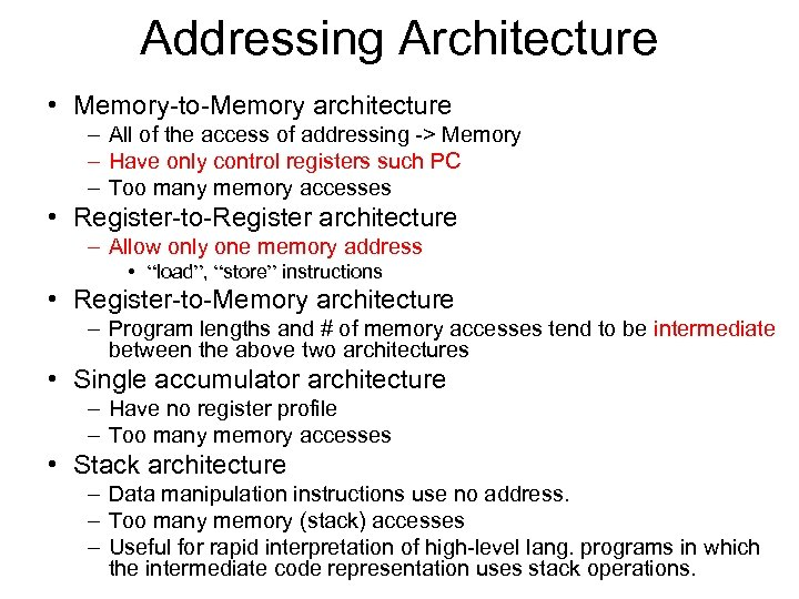 Addressing Architecture • Memory-to-Memory architecture – All of the access of addressing -> Memory