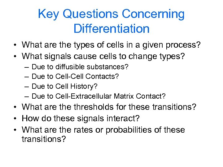 Key Questions Concerning Differentiation • What are the types of cells in a given